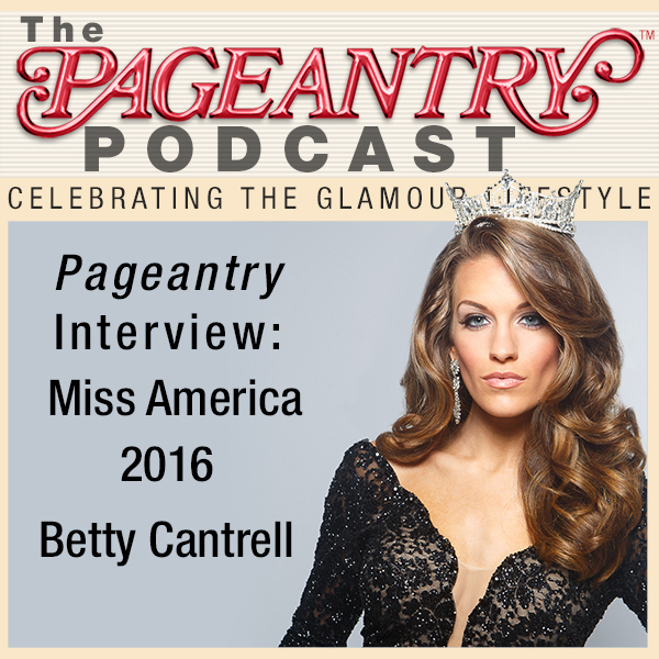 Miss America 2016 Betty Cantrell PodCast interview