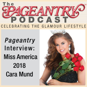 Pageantry PodCast: Cara Mund Miss America 2018