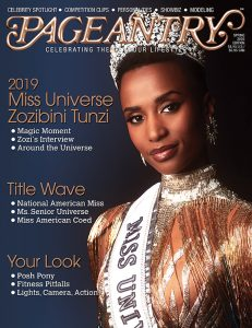 Miss Universe Pageant won by Zozibini Tunzi of South Africa. Zozobini Tunzi is featured on the spring 2020 cover of Pageantry magazine.