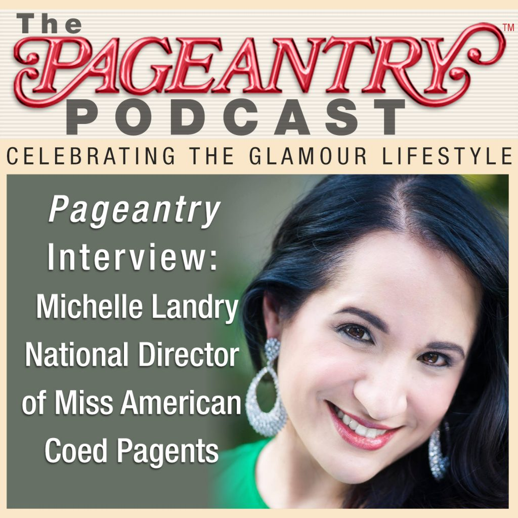 Pageantry Podcast Michelle Landry National Director of Miss American Coed