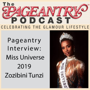 Pageantry Podcast: Miss Universe 2019 Zozibini Tunzi