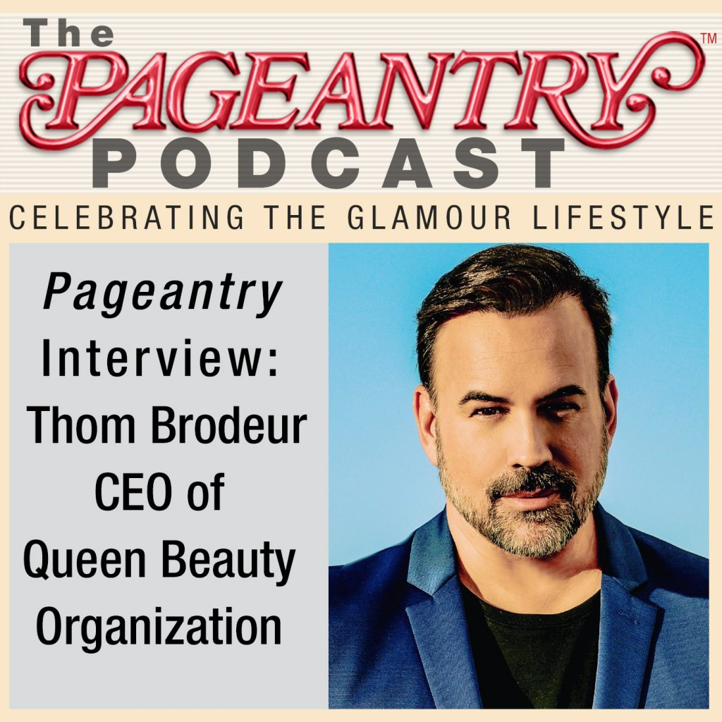The Pageantry Podcast with Thom Brodeur of Queen Beauty Organization