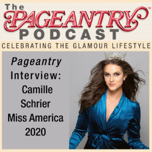 Pageantry Podcast: Camille Schrier, Miss America 2020