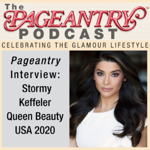 Pageantry Podcast: Stormy Keffeler, Queen Beauty USA 2020